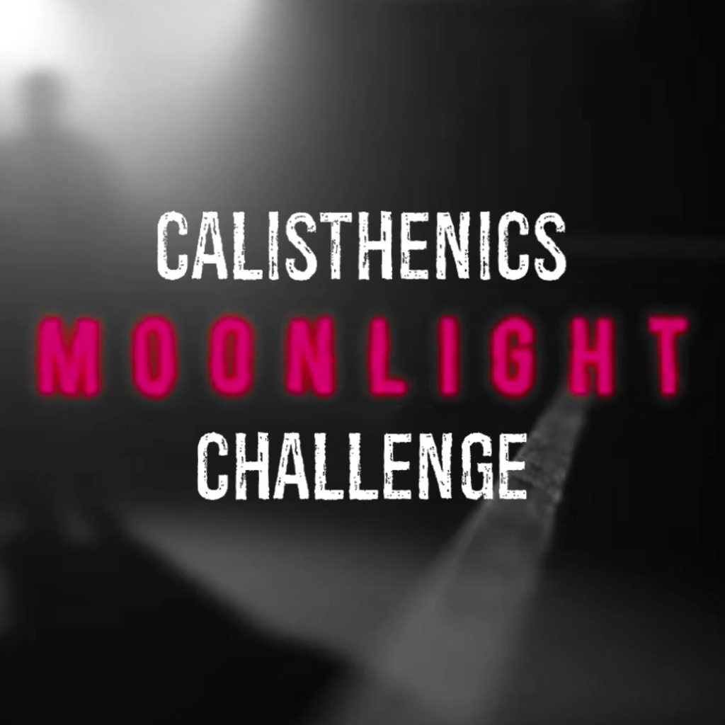 calisthenics moonlight challenge